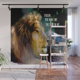 Darling You Bring Out The LION In Me... Wall Mural