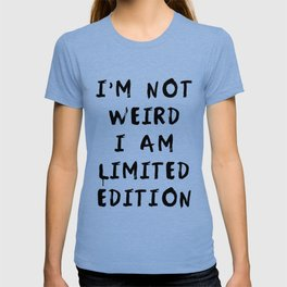 I'm Not Weird T-shirt
