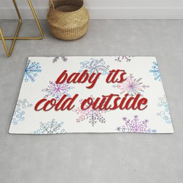 Baby its cold outside! Rug