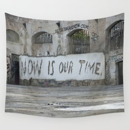 Now is our time Wall Tapestry