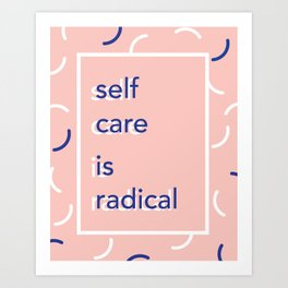 self care is radical Art Print