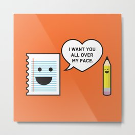 I Want You All Over My Face Metal Print