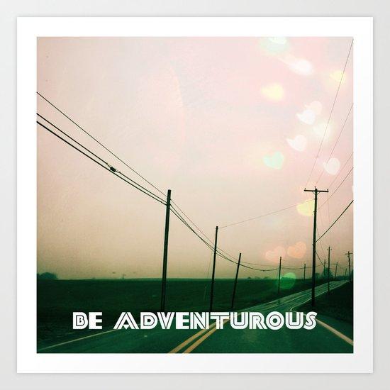 Be Adventurous  Art Print