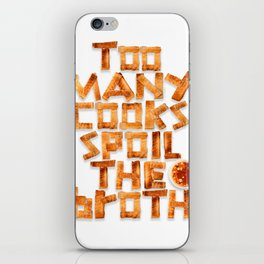 Too many cooks spoil the broth iPhone Skin