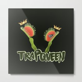 Trap Queen Metal Print
