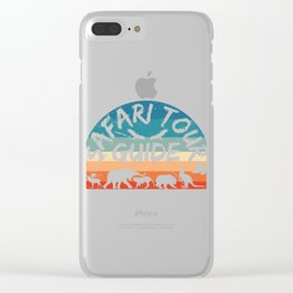 """Great Animal Lover Gift For Anyone """"Safari Tour Guide"""" T-shirt Design Zoo Animals Wild Life Reptile Clear iPhone Case"""