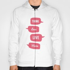Think less, Live More Hoody