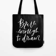 Brave Enough to Dream Tote Bag
