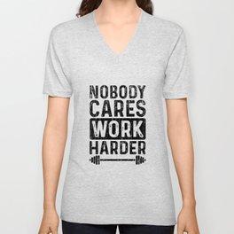 Nobody Cares Work Harder Unisex V-Neck