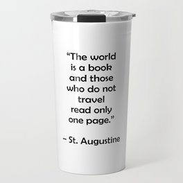 The world is a book and those who do not travel read only one page - Travel Quotes Travel Mug