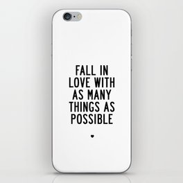 Fall in Love With as Many Things as Possible Beautiful Quotes Poster iPhone Skin