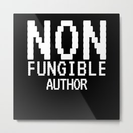 Non-Fungible AUTHOR Funny NFT Crypto Metal Print