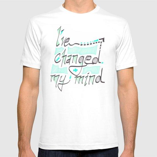 I've Changed My Mind T-shirt
