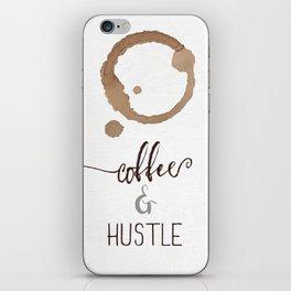 Coffee and Hustle iPhone Skin