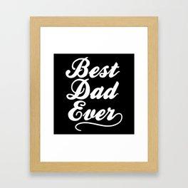 Best Dad Ever Framed Art Print