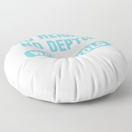 No Height No Depth Waterpolo Watersports Swimmers Pool Swimming Surfers Gift Floor Pillow