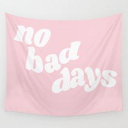 no bad days XI Wall Tapestry