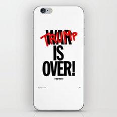 TRUMP IS OVER iPhone Skin