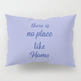 The Best Place I Pillow Sham
