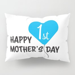 Happy First Mother's day Blue Balloon Pillow Sham
