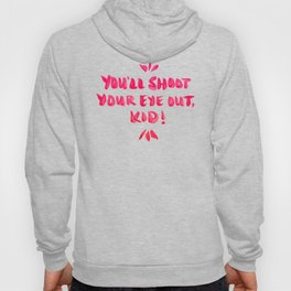 You'll Shoot Your Eye Out – Pink Ink Hoody