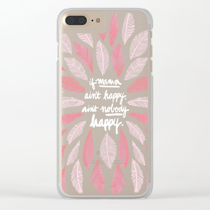 If Mama Ain't Happy – Pink Clear iPhone Case