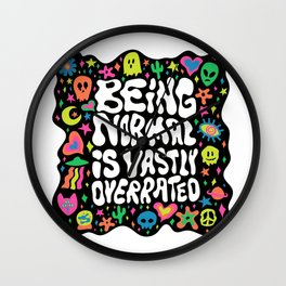 Being normal is vastly overrated Wall Clock