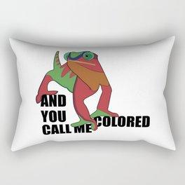And you call me colored Rectangular Pillow