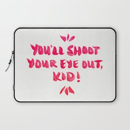 You'll Shoot Your Eye Out – Pink Ink Laptop Sleeve