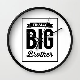 Finally Big Brother Gifts For Siblings Wall Clock
