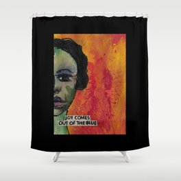 Joy Comes Out of the Blue Shower Curtain