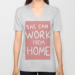 She Can Work From Home (Pink) Unisex V-Neck