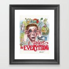 I BELIEVE IN EVERYTHING Framed Art Print