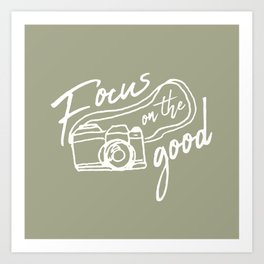 Focus on the Good Photography Art Print