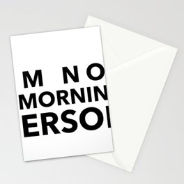 I'm Not A Morning Person In Black Stationery Cards