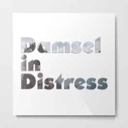 Damsel in Distress Metal Print
