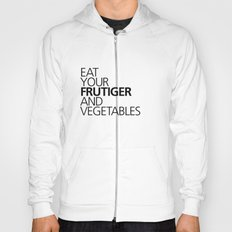 EAT YOUR FRUTIGER AND VEGETABLES Hoody