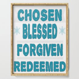 """Great Tee typography design saying """"Chosen"""" and showing your the CHOSEN, BLESSED, FORGIVEN, REDEEMED Serving Tray"""