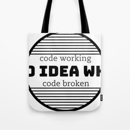 Coding. Does what it wants. Tote Bag