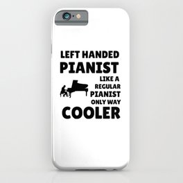 Left-Handed Piano Player   Left-Handed Pianist iPhone Case