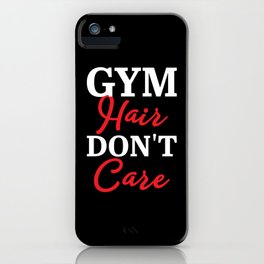 gym hair dont care iPhone Case