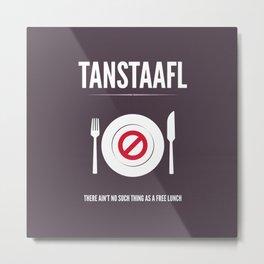 TANSTAFFL Metal Print