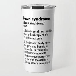 DOWN SYNDROME DEFINITION Travel Mug