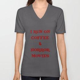 I Run On Coffee & Horror Movies - Funny Horror Movie Unisex V-Neck