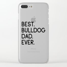 Best Bulldog Dad Ever Dog Master Owner Lover Gift Clear iPhone Case
