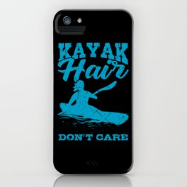 Funny Kayak KAYAK HAIR Paddling Gift Kayaker iPhone Case