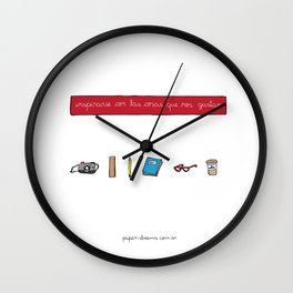 Inspire yourself with things you like Wall Clock