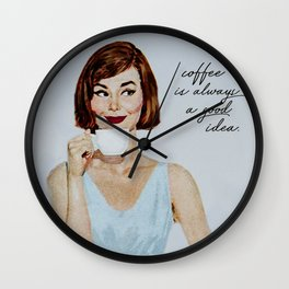 Coffee is Always A Good Idea Vintage Quote Print Wall Clock