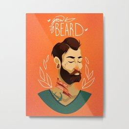 Grow Beard Metal Print