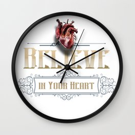 Believe in your @#%$ing heart! Wall Clock